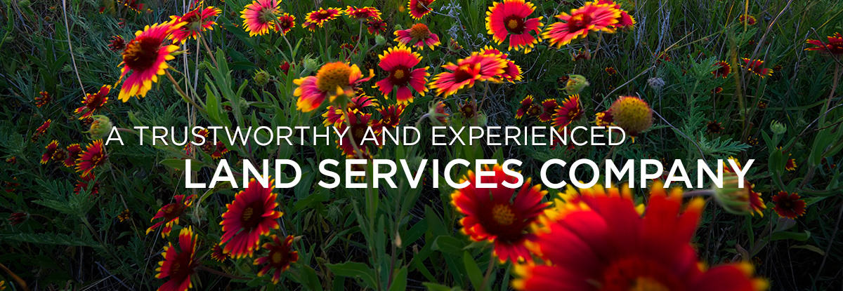 A TRUSTWORTY AND EXPERIENCED LAND SERVICES COMPANY